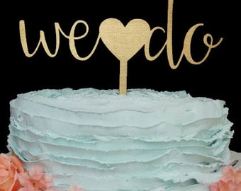 We Do, Cake Topper Wedding, Cake Topper, Wedding Cake Topper, Custom Cake Topper, Custom Wedding Cake Topper, We Do Cake Topper