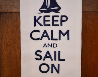 "Embroidered "" Keep Calm and Sail On"" Flat- Weave Kitchen/ Guest Bath Towel."