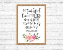 The Faithful Love Of The Lord Never Ends His Mercies Never Cease Lamentations 3:22 Bible Verse Quote Scripture Christian Art Print Flowers