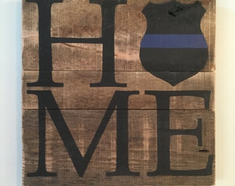 Law Enforcement HOME Sign // Police // Thin Blue Line  // Custom // Gifts for Her // Gifts for Him // Wedding // Pallet // Police Officer