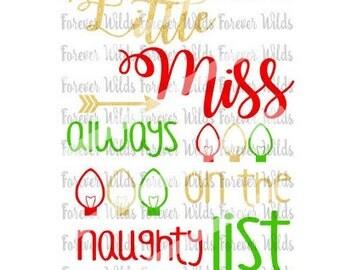 Little miss on the naughty list svg - Naughty or nice svg - Chrismas - Christmas SVG - Holiday SVG - Cameo SVG - Christmat eps - Cricut svg