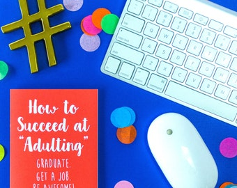 Succeed at Adulting - Graduation Card, Graudate
