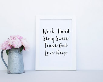 """PRINTABLE Art """"Work Hard Stay Sweet Trust God Love Deep"""" Typography Art Print Typography Poster Black and White Home Decor Office DEcor"""