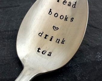 "Upcycled vintage silver spoon hand stamped ""read books drink tea"""