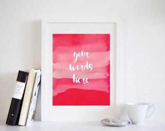 Custom Quote Print, Custom Printable Art, Watercolor Custom Art, Watercolor Print, Printable Art, Your Quote Here, Pink Watercolor Print