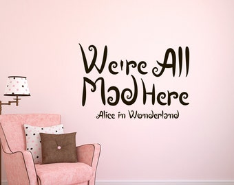 Wall Decals Alice in Wonderland Cheshire Cat Quote Decal  We're all mad here  Sayings Sticker Vinyl Decals Wall Decor Murals Z324