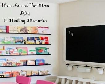 Please Excuse The Mess Children Making Memories Vinyl Wall Decal - Playroom Vinyl Wall Decal - Nursery Vinyl Wall Decal