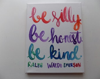 Be Silly Be Honest Be Kind Ralph Waldo Emerson Canvas Quote Art Painting Home Decor Playroom Art Dorm Decor Wall Hanging Quotes on