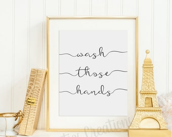 Wash Those Hands Printable Wall Art Instant Download 8x10 and 11x14