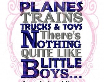 Planes Trains Trucks & Toys There's Nothing Quite Like Little Boys Custom Saying Machine Embroidery Design, 5x7, Boys Saying, Boy Design