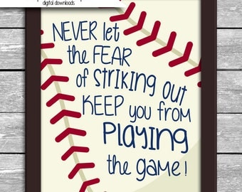 Never Let The Fear Of Striking Out Keep You From Playing The Game Baseball Dorm Art Printable  8x10 and 5x7 High Resolution Digital Download
