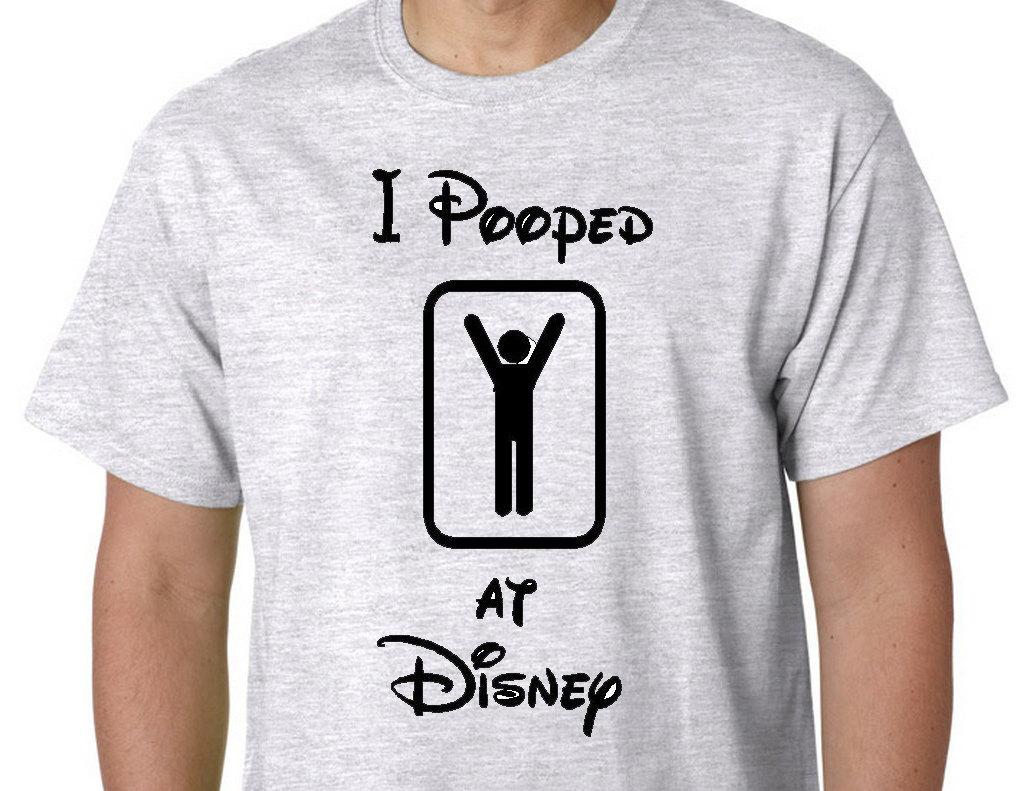 Disney family shirts funny disney shirts i pooped at disney for Single order custom t shirts