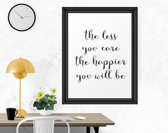 Motivational Print, Poster The Less You Care.. Inspirational Poster, Typographic Print, Wall Art, Inspirational Quote, Motivational Print