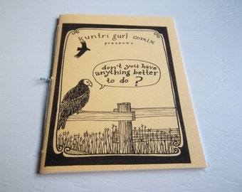 Kuntri Gurl Comix Presents: Volume II - Don't You Have Anything Better to Do? mini comic, Zine, self-published comic 'zine