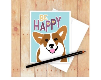 Corgi Card, Dog Card, Be Happy, Dog Greeting Card, Corgi Art, Corgi Artwork, Graduation Card, Dog Stationery, Corgi Lover Gift
