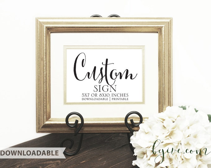 Custom Wedding Sign, Downloadable, Print it yourself.