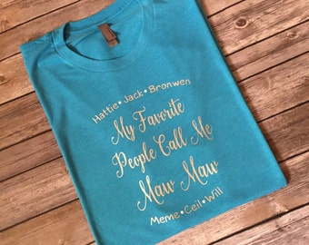 My Favorite People Call Me Mom Shirt, Grandma Shirt, Mothers Day, Fathers Day, Grammy, Maw Maw, Nana, Grandmother, Mimi, Granny, Mommy