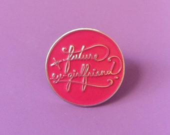 Future Ex-Girlfriend Enamel Pin