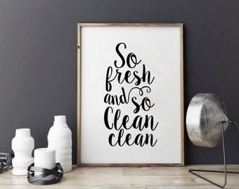 BATHROOM Decor,BATHROOM Sign,BATHROOM Wall Art,So fresh And So Clean Clean,Baby Shower,Nursery Print,Typography Print,Wall Art,Quote Prints