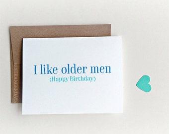 """Funny Birthday Card, Birthday Card, Birthday Card for friend """" I like older men """" Card for Him, Birthday Card for Boyfriend, Happy Birthday"""