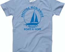 MENS Prestige Boats & Hoes T-Shirt movie shirt for guys, step brother, theatrical shirt, lets go boating S - 5XL