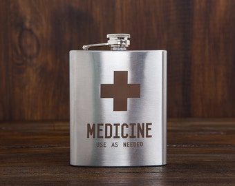 Funny flask | Medicine Use as needed | Engraved flask | Funny gift | Gift for him | 7 oz