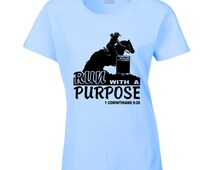 Run With A Purpose Barrel Racer T Shirt, Barrel Racing Shirt, Scripture Tee