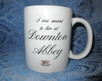 I was Meant To Live at Downton Abbey Ceramic Mug