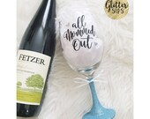 All Mommed Out Glitter Wine Glass // Mom Life // Glitter Cup // Glitter Dipped // Wine glass // Birthday Present // Wine // Glitter Sips