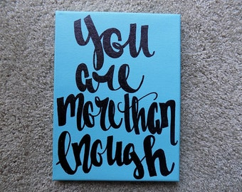 You are more than enough Canvas Quote Art Home Decor Wall Hanging Office Dorm Decor Graduation Gift Inspirational Quote Decor Bedroom Art