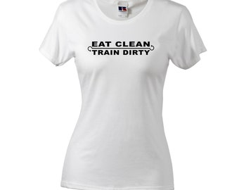 Eat Clean Train Dirty Women's T-Shirt Gym Slogan Animal StyleTee