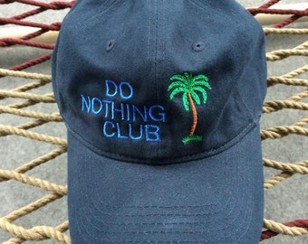 "Do Nothing Club- Navy Hat With Blue Letters - ""President"" with a Palm Tree on the Back"