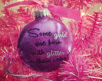 Some Girls Are Born With Glitter In Their Veins, Christmas Ornament