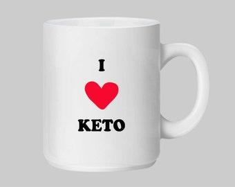 I love Keto (Ketogenic Diet) Mug|Low Carb Mug|Diet|Weight Loss|Paleo