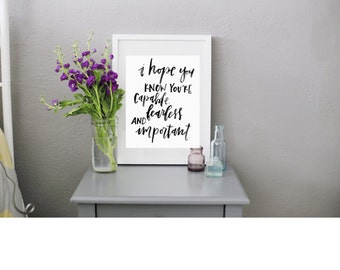 I hope you know you're capable, fearless, and important Digital Download // RachelAllene Calligraphy print