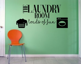 The Laundry Room, Loads of fun, utility room,  Wall Art Vinyl Decal Sticker