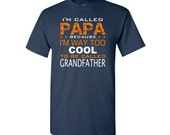 I'm Called Papa because I'm Way Too Cool to be Called Grandfather t-shirt - Papa shirt - Grandpa t-shirt