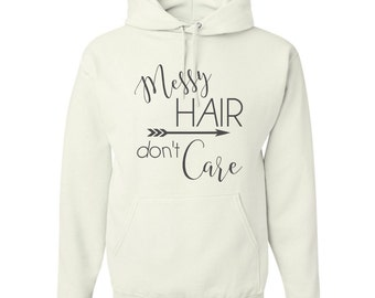 Messy Hair Don't Care Pullover Hooded Sweatshirt - Lazy Day Hoodie - Hipster Hooded Sweatshirt