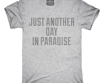 Just Another Day In Paradise T-Shirt, Hoodie, Tank Top, Sleeveless