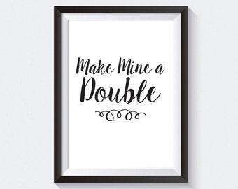 Make Mine a Double Print, Bar Cart Print, Bar Cart Art, Make Mine A Double Printable, Bar Print