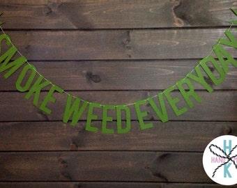 Smoke Weed Everyday Marijuana 420 Banner Pot 4:20 Garland