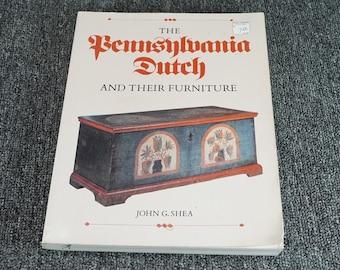 The Pennsylvania Dutch And Their Furniture By John Shea C. 1980