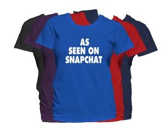 Snapchat Women's T-Shirt As Seen on Snapchat Funny Humor Ladies Tee