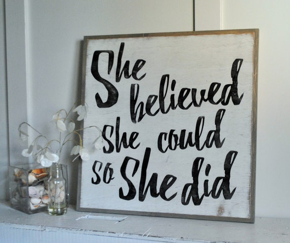 SHE BELIEVED she could so she did 2'x2'