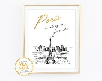 Gold foil Print, Paris is always a good idea, Paris Sketch, Eiffel tower, Paris Skyline, Real Foil Print, Silver foil, Black & White, Paris