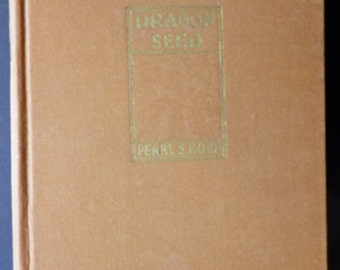 Dragon Seed by Pearl S Buck