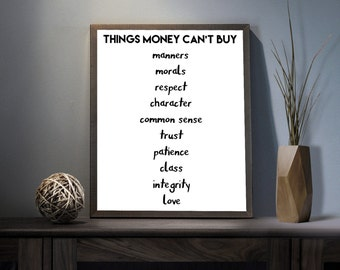 Things Money cant Buy Digital Art Print - Inspirational Manners Wall Art, Motivational Morals Art, Printable Respect Class Trust Typography