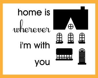 Home is Wherever I'm with You, Wall Art, Stickers, Stencil, Inspirational Quote Vinyl Wall Decals