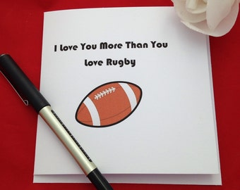 Anniversary Card, I Love You More Than You Love Rugby Card, Sports Fan,  Birthday Card For Him, Handmade, 6 Nations, Rugby Ball, Funny Card