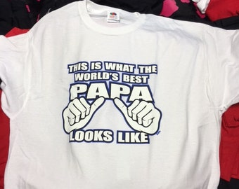 tees: this is the worlds greatest papa.